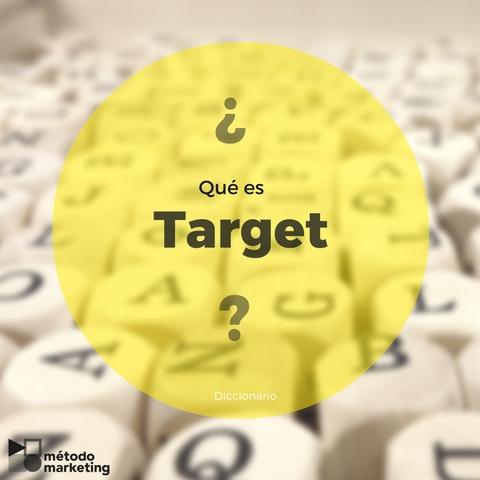 """¿Qué es """"target""""?"""
