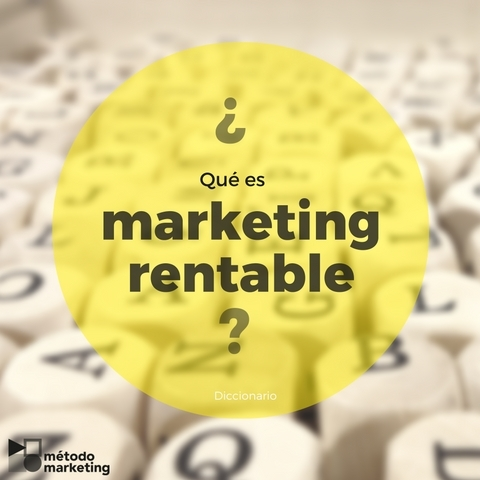 ¿Qué significa marketing rentable?