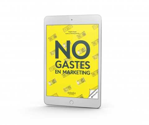 NO gastes en marketing [e-book]