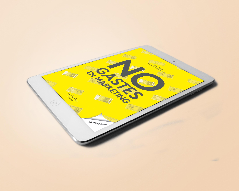 Ebook marketing No gastes en marketing